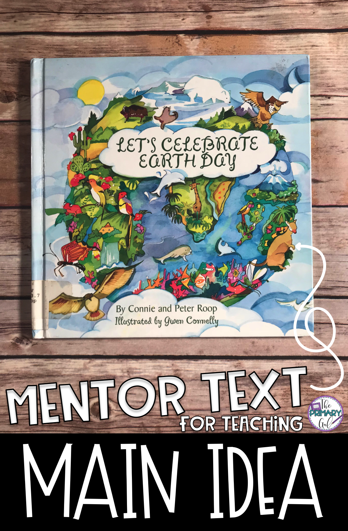 Earth Day Is Right Around The Corner And This Mentor Text