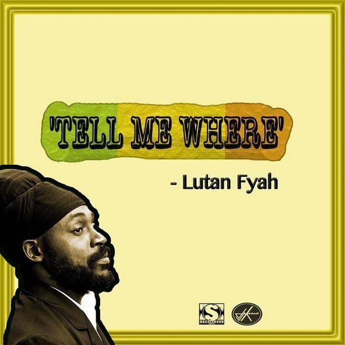 RasCopeRoots and Reggae: Lutan Fyah -  Tell Me Where (2015)