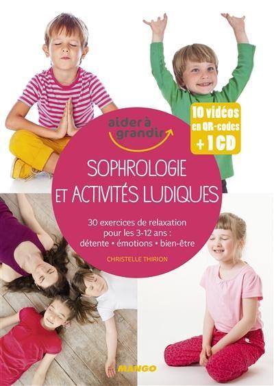 Sophrologie Et Activites Ludiques 30 Exercices De Relaxation Pour Les 3 12 Ans Detente Emotions Bien E Sophrologie Enfant Sophrologie Exercice Relaxation