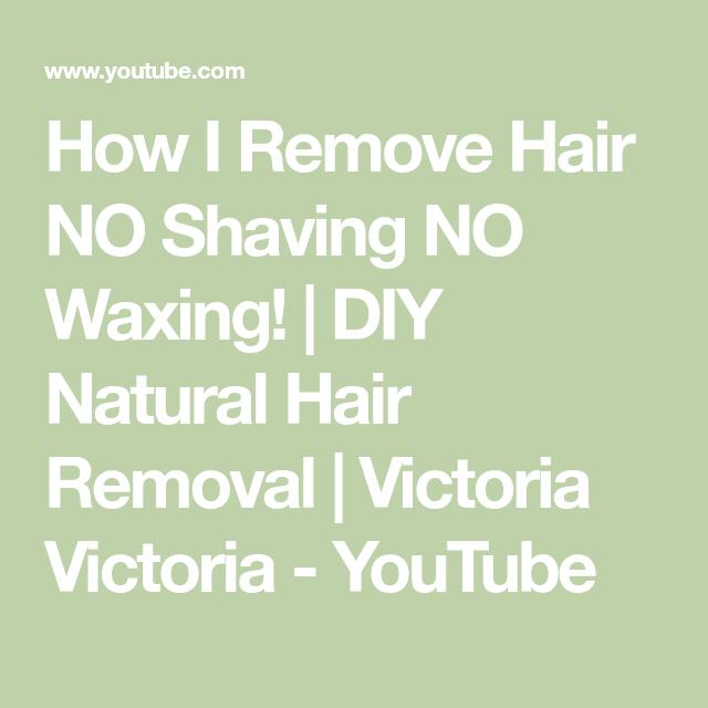 How I Remove Hair NO Shaving NO Waxing! | DIY Natural Hair Removal | Victoria Victoria
