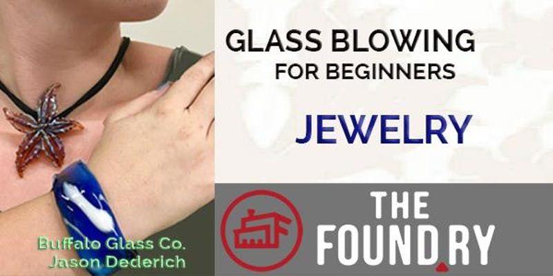 Beginner glass blowing jewelry tickets mon feb 11