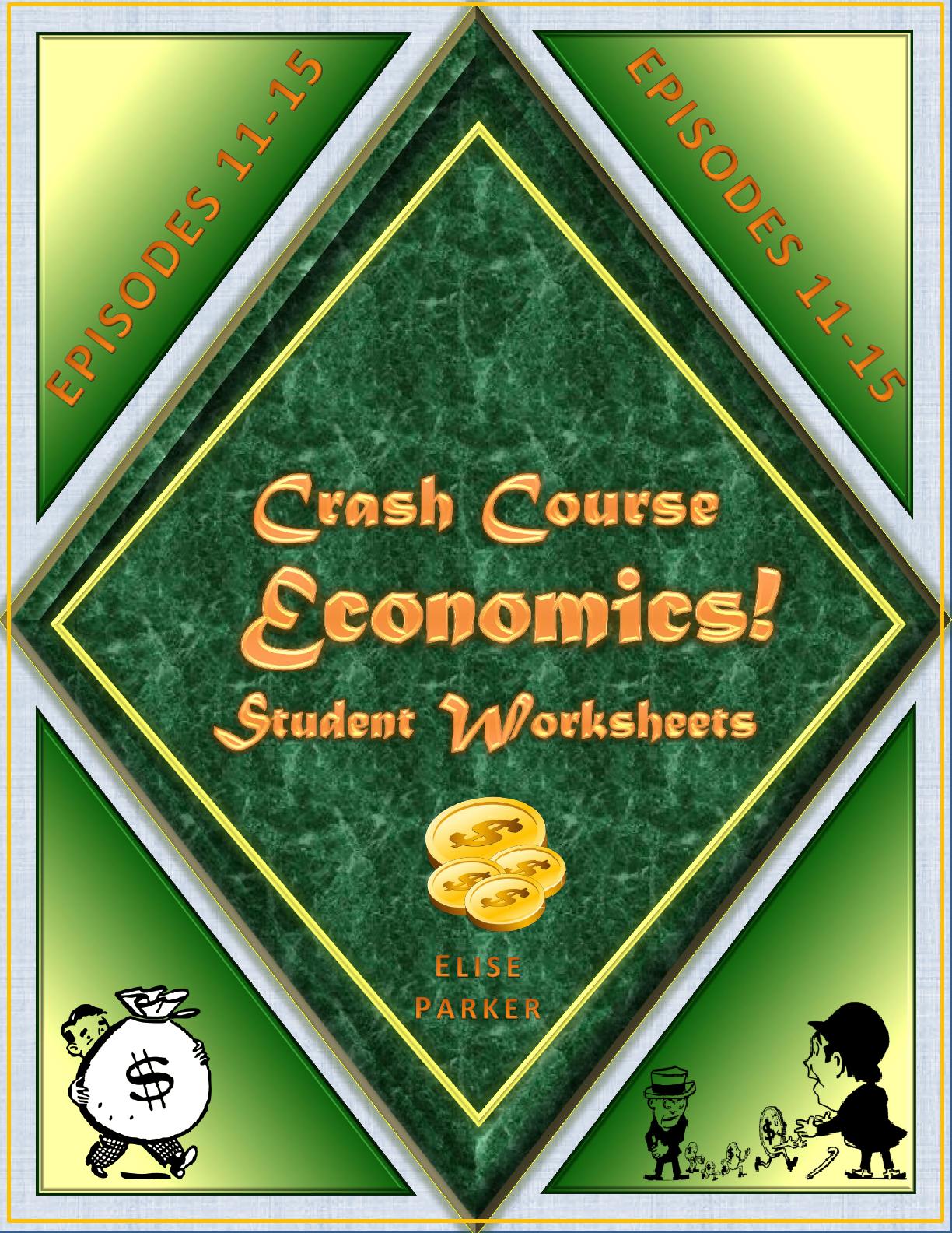 Crash Course Economics Worksheets For Episodes 11 15 Make
