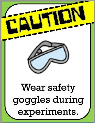 wear safety goggles during experiments they help protect