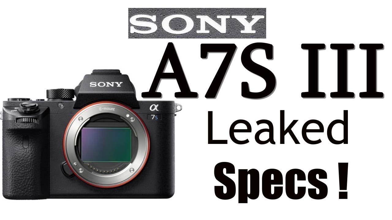 SONY A7S III Leaked Specifications ! A7S II Update ! 2019 | Gear