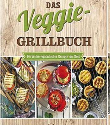 Das veggie grillbuch pdf das veggie grillbuch die besten vegetarischen rezepte vom rost pdf forumfinder Images