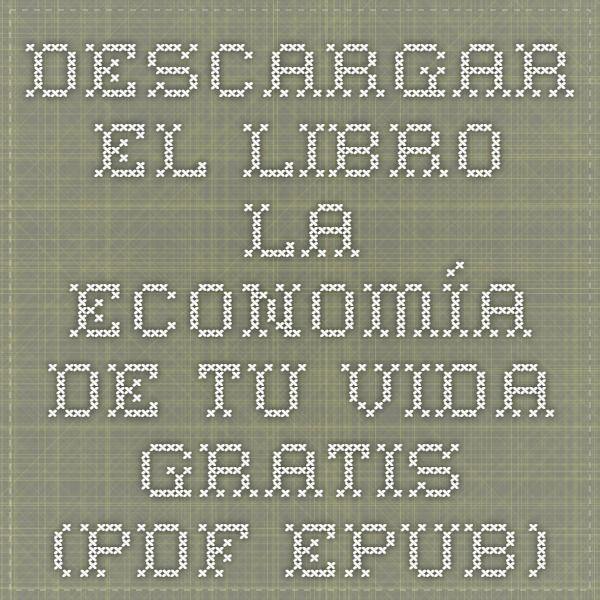 Descargar el libro La economía de tu vida gratis (PDF - ePUB)