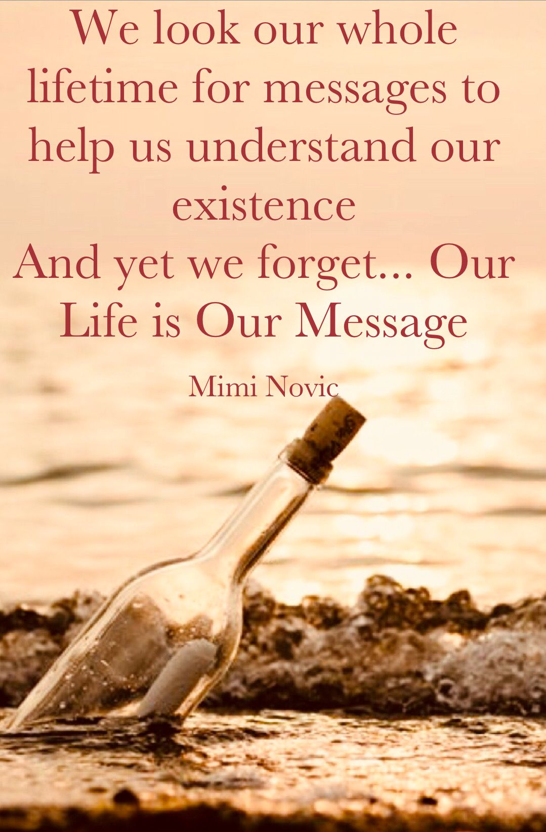Inspirational Quotes By Mimi Novic Life Messages Hope Searching For Answers Miracles Faith Aspiration Beau Inspirational Quotes Love Your Life Spiritual Quotes