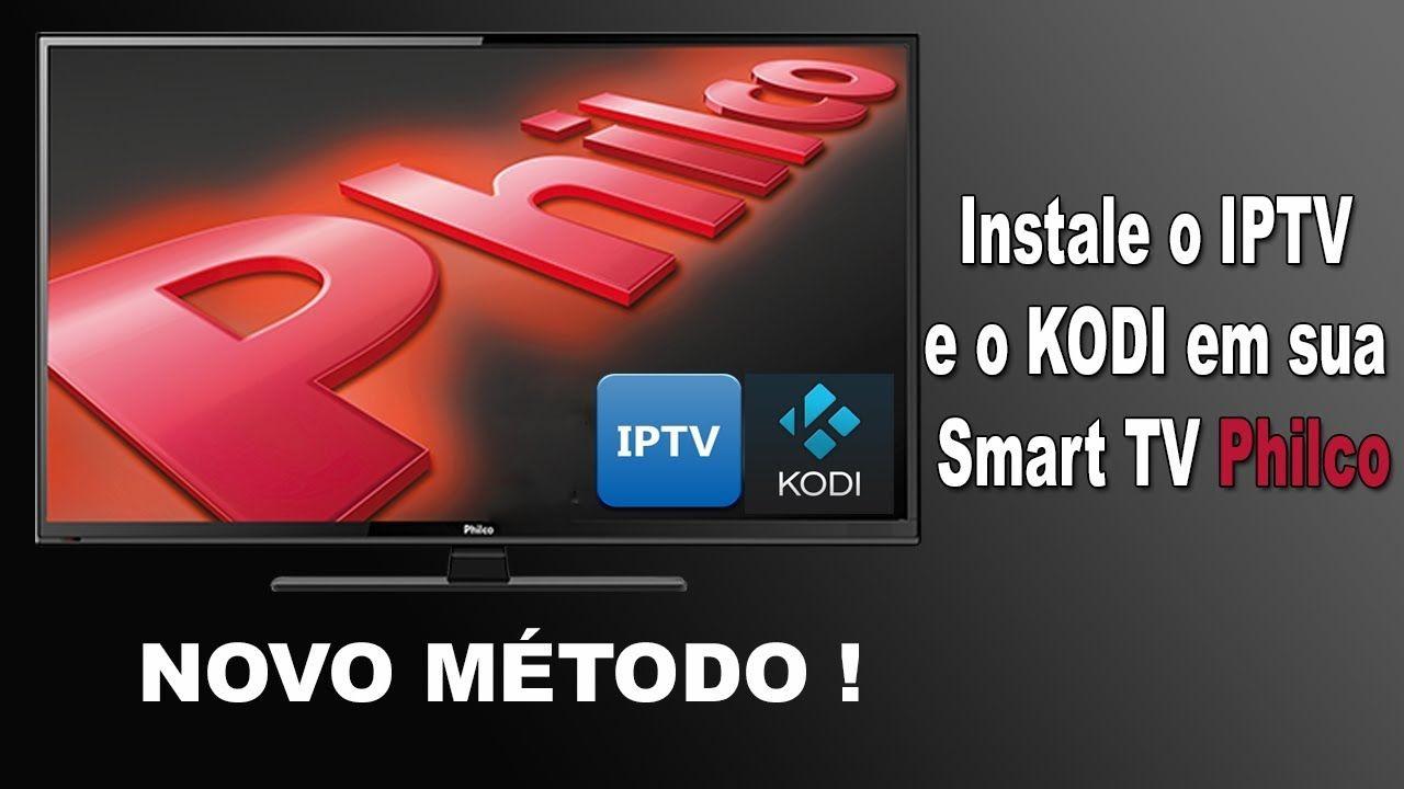 Iptv Smart Tv Philco Novo Metodo De Instalacao Smart Tv