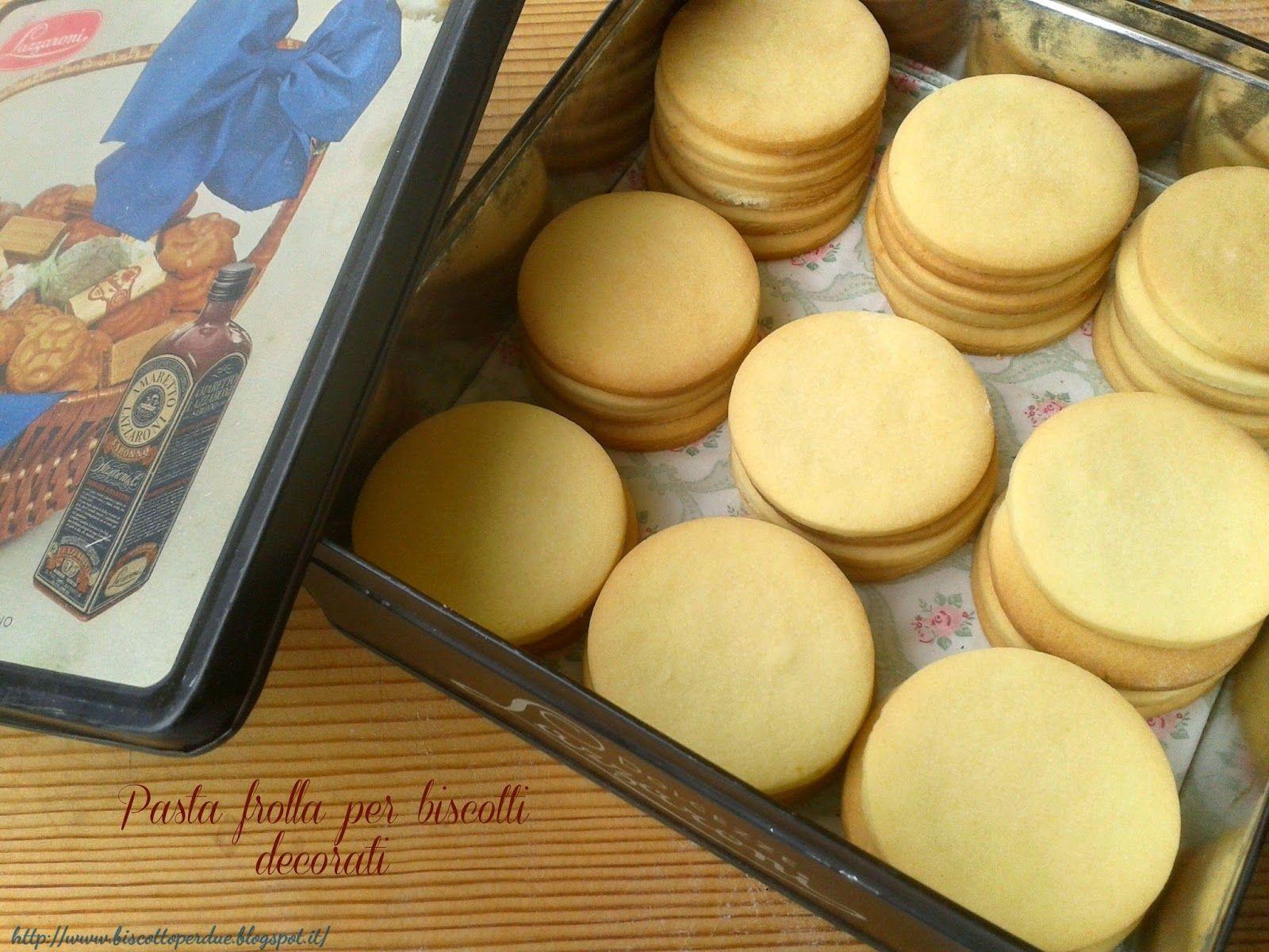 Un biscotto per due: Pasta frolla per biscotti decorati