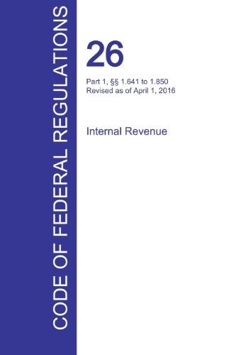 Cfr 26, Part 1, 1.641 to 1.850, Internal Revenue, April 01, 2016 (Volume 10 of 22)