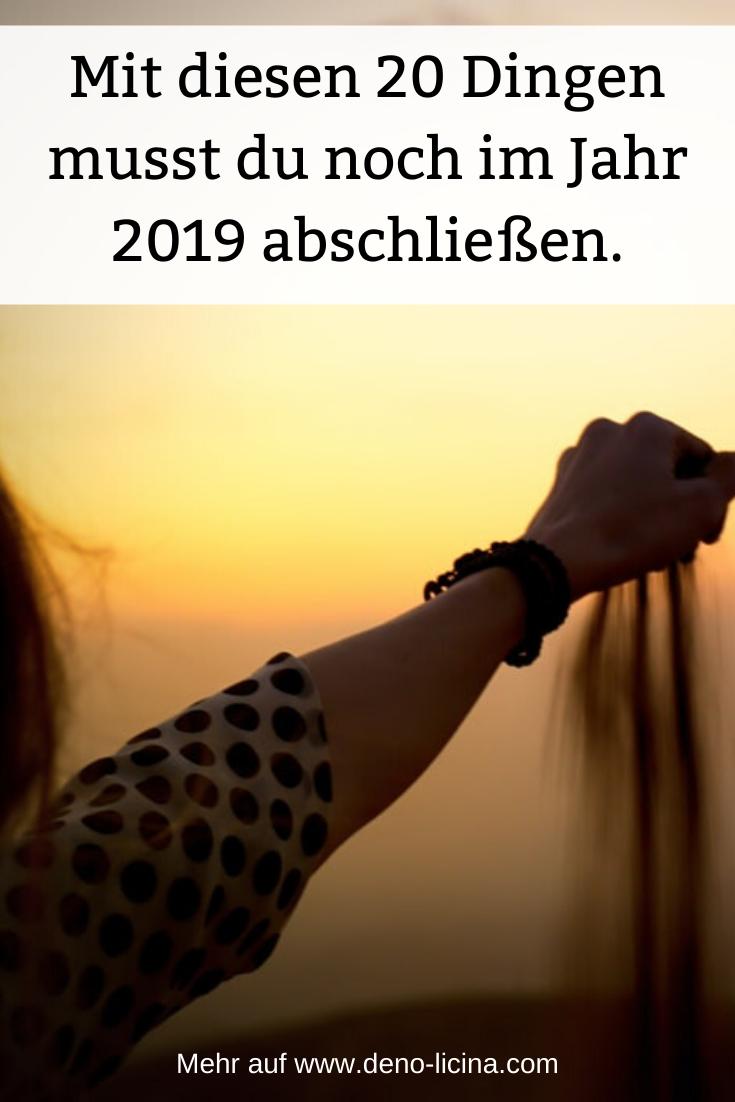Mit diesen 20 Dingen musst du noch im Jahr 2019 abschließen.