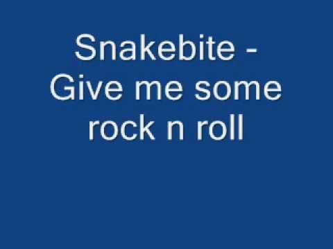 Snakebite - Give me some rock n roll