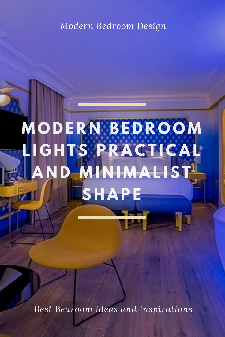 Modern Bedroom Lights Are Designed According To The Design Follow Style Of Bed Starting From Traditional Simple Minimalist