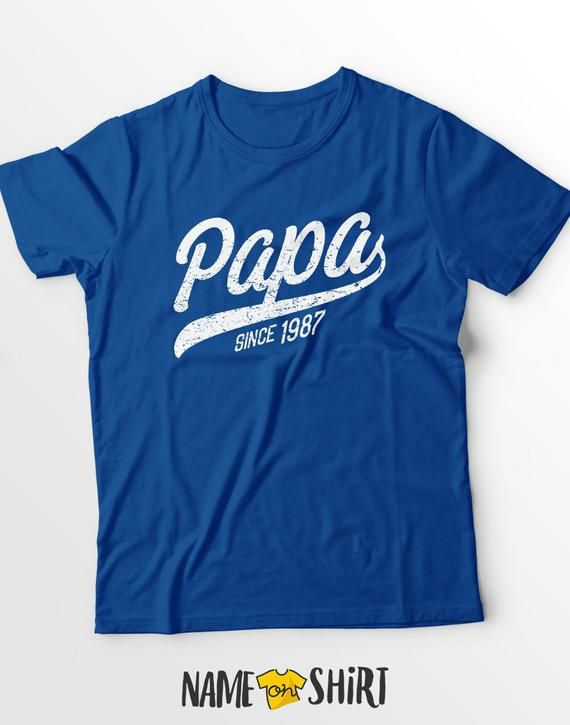 Gifts For Papa Since Any Year New Papa Tshirt Papa Shirt Fathers Day Gift Papa Gift Personalized Grandpa Gift For Grandpa New Grandfather #papashirts