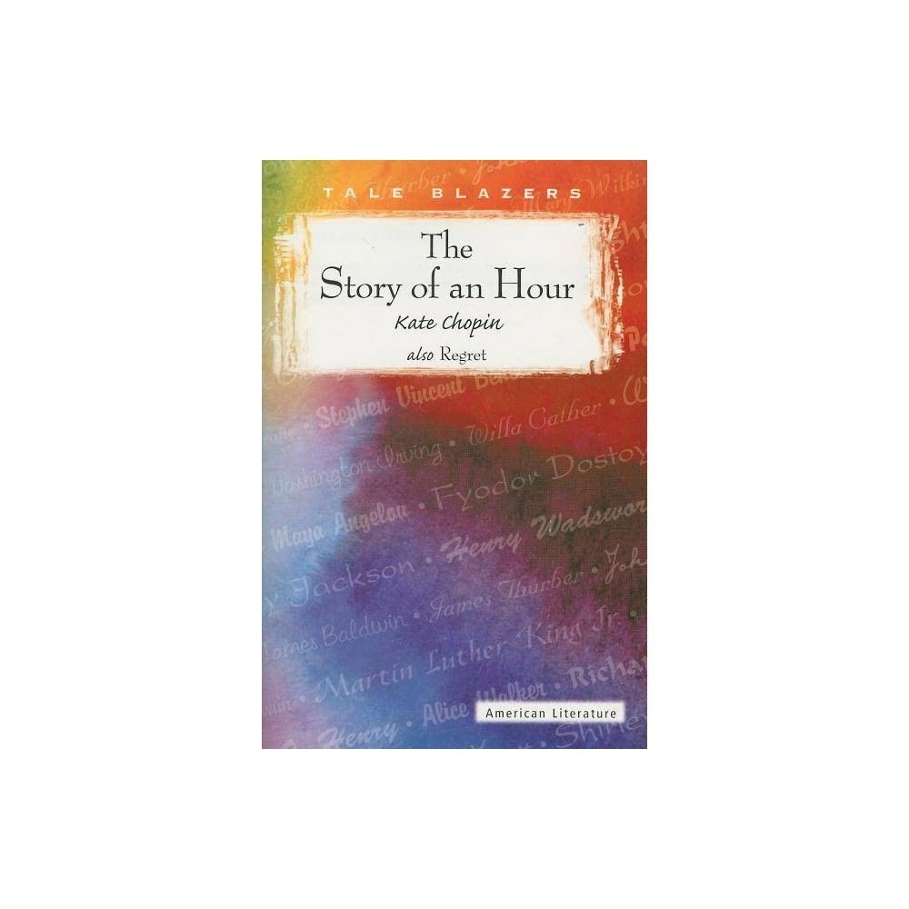 The Story Of An Hour Tale Blazers By Kate Chopin Paperback