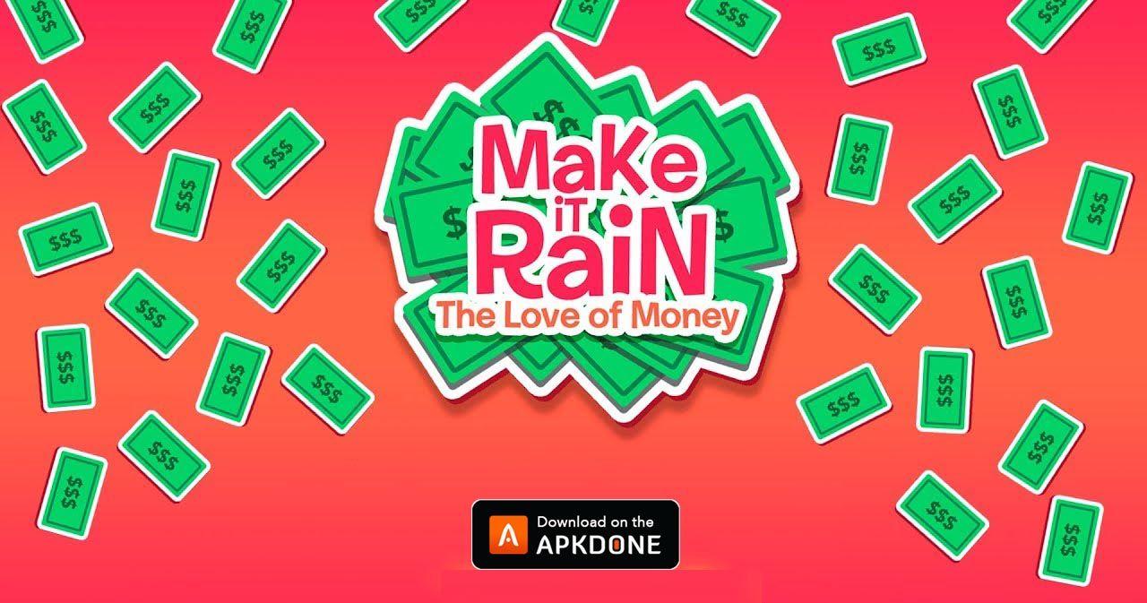 New APK Make It Rain MOD APK 8.0 (Unlimited Money)