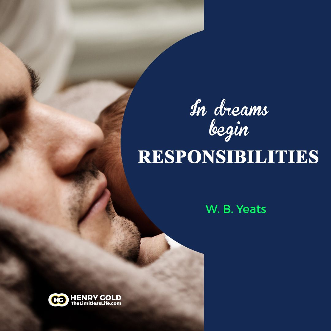 in dreams become responsibilities