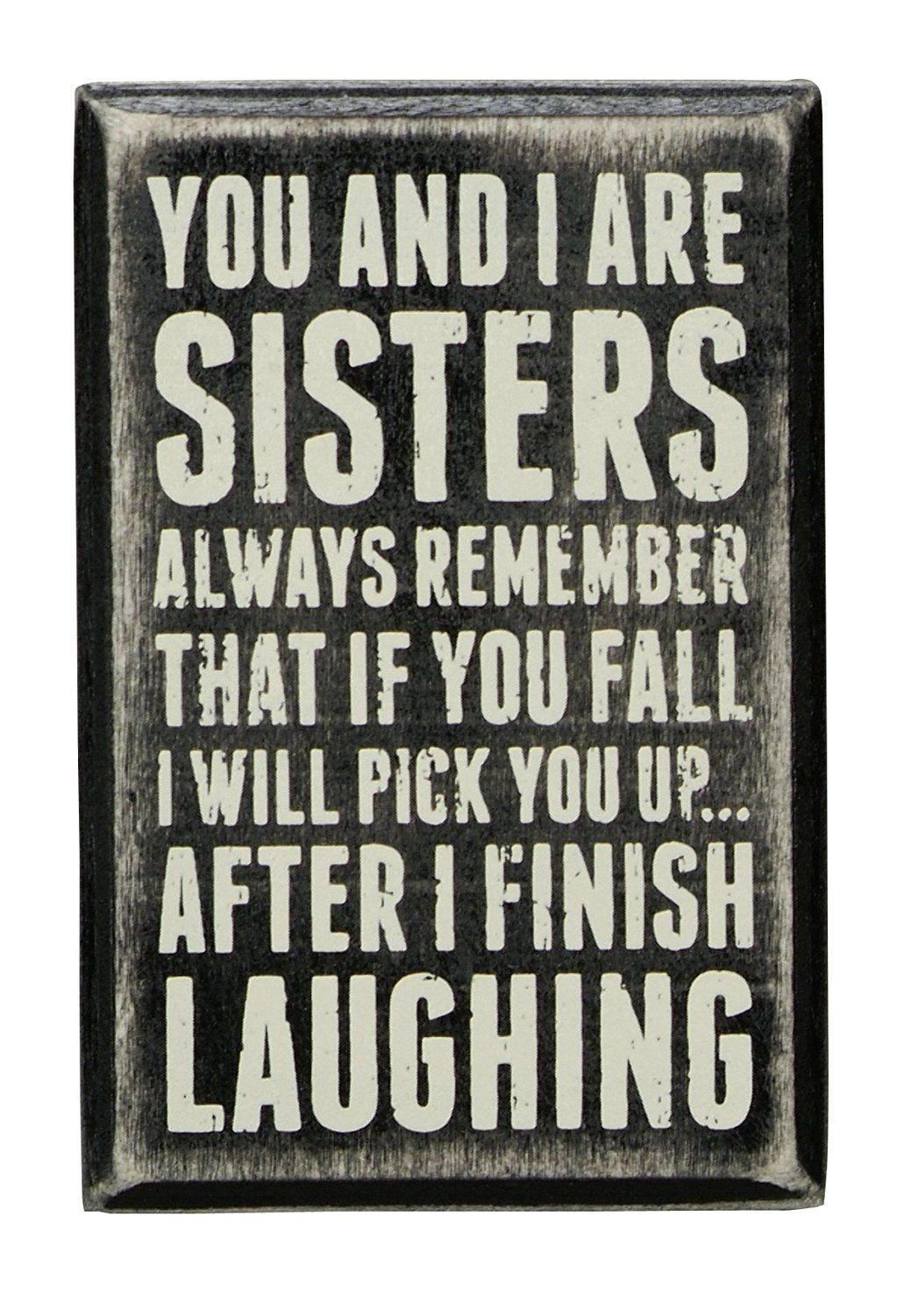 Primitives By Kathy Box Sign 3 By 4 5 Inch Sisters Always Amazon