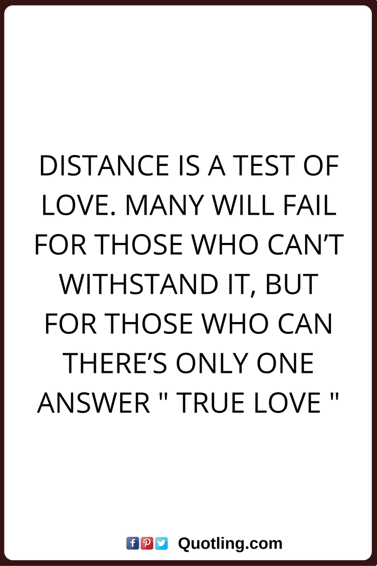 true love quotes Distance is a test of love Many will fail for those who