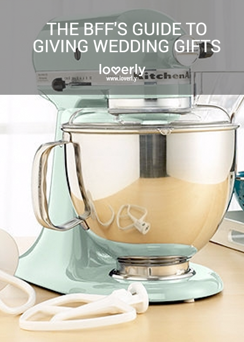 The Bff S Guide To Giving Wedding Gifts Kitchen Aid