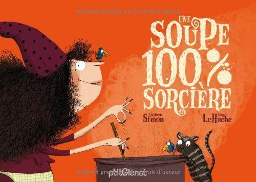 Une soupe 100% sorcière de Quitterie Simon