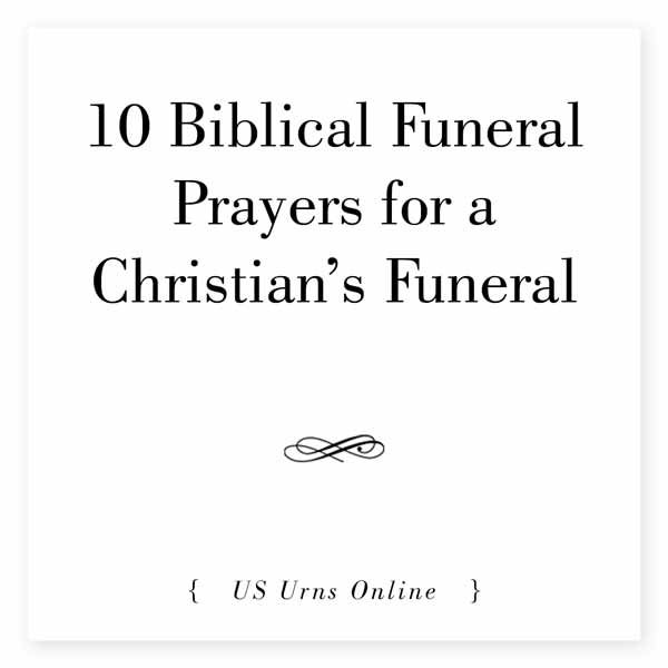 Christian Funeral Bible Quotes: 10 Biblical Funeral Prayers For A Christian Funeral