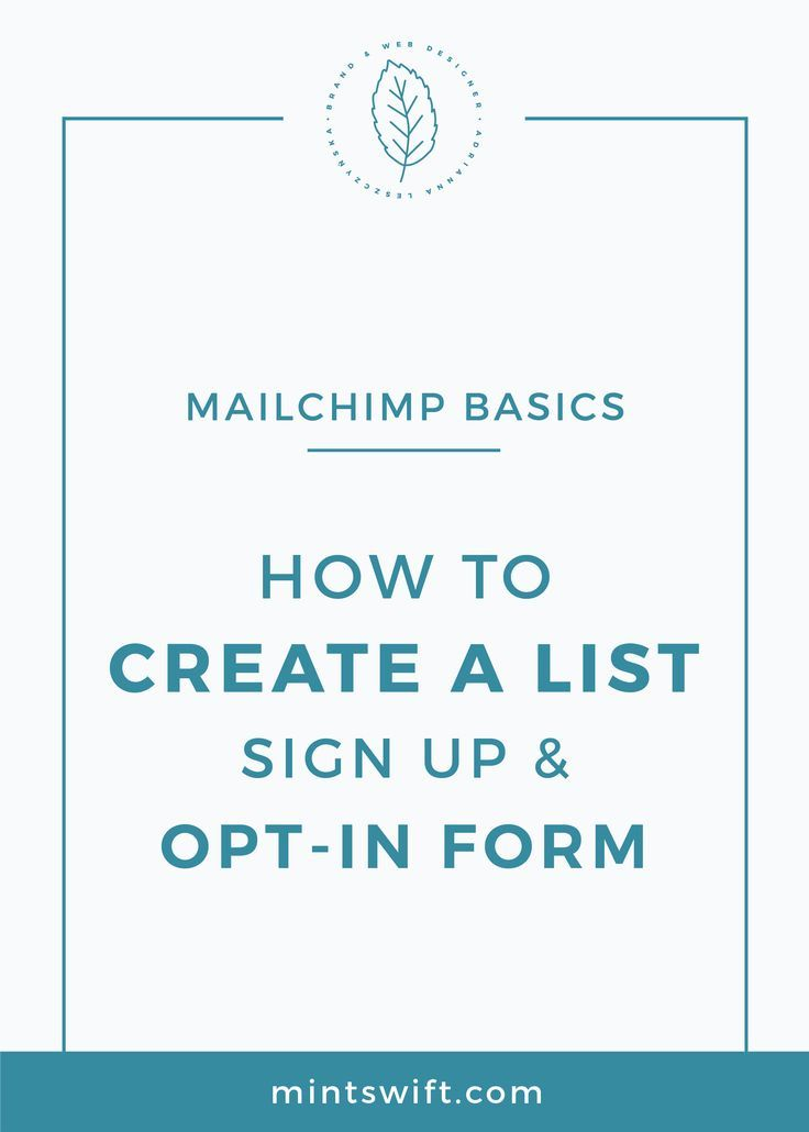 Mailchimp Basics How To Create A List Sign Up And Opt In Forms Mintswift Business Blog Email Marketing Strategy Opt In