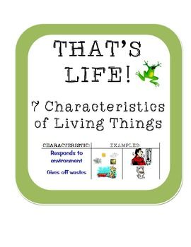 That's Life! Identifying the 7 characteristics of living things ...