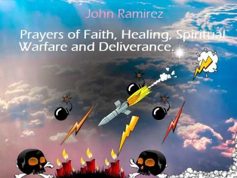 John Ramirez-Prayers of Faith, Healing, Spiritual Warfare and
