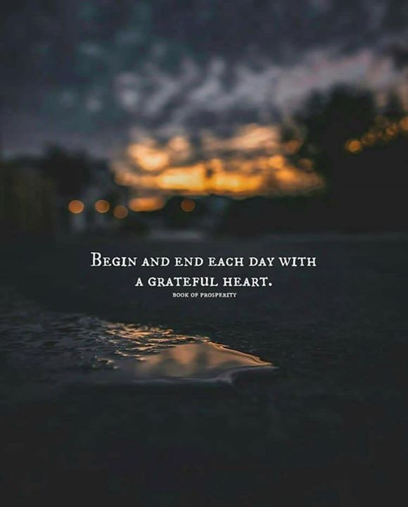 Inspirational Positive Quotes :Begin and end each day with a grateful heartz