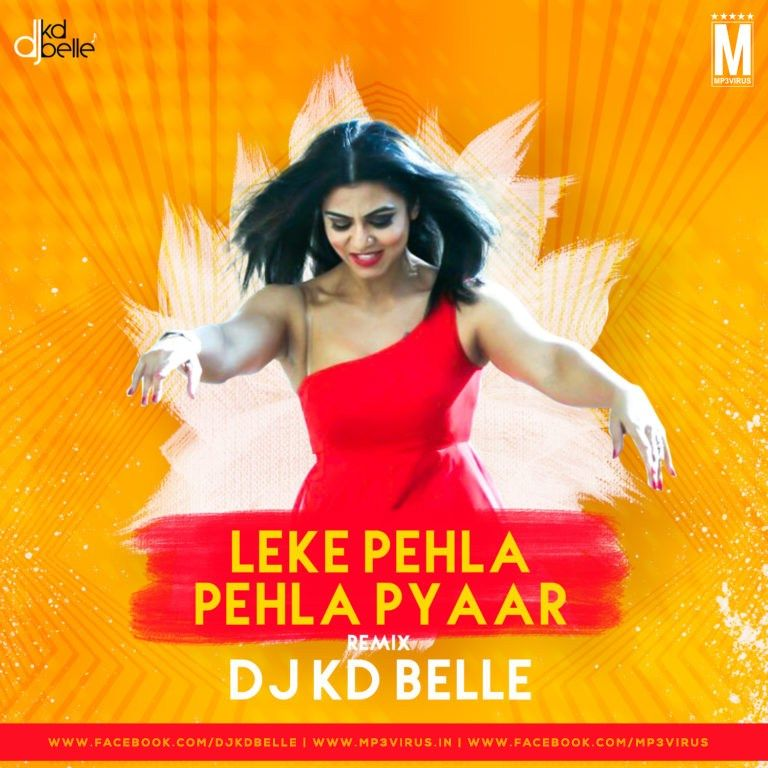 Leke Pehla Pehla Pyaar Remix Dj Kd Belle Download Dj Remix Belle