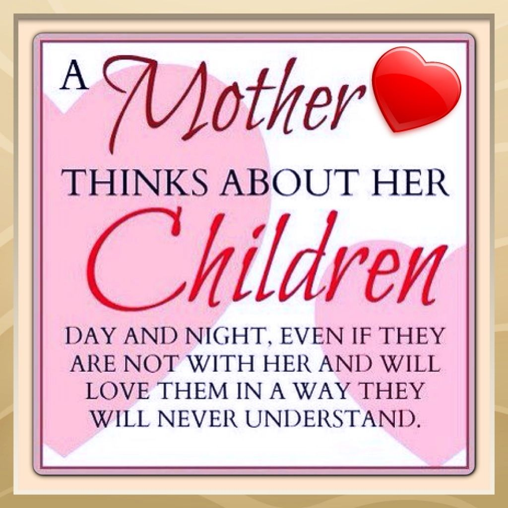 I can t even explain in words how much I love my 3 wonderful children God loved you first and blessed me with you A MOTHER THINKS ABOUT HER CHILDREN