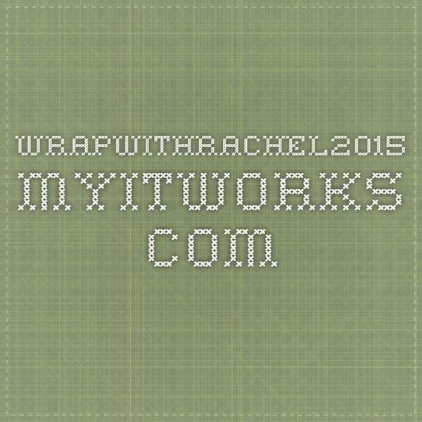 wrapwithrachel2015.myitworks.com