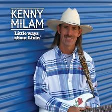 Kenny Milam-Little Ways About Livin`  CD NEW