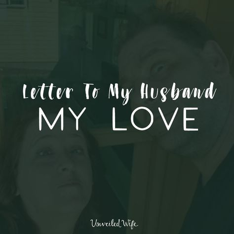 Letter To My Husband My Love - love letter to my husband