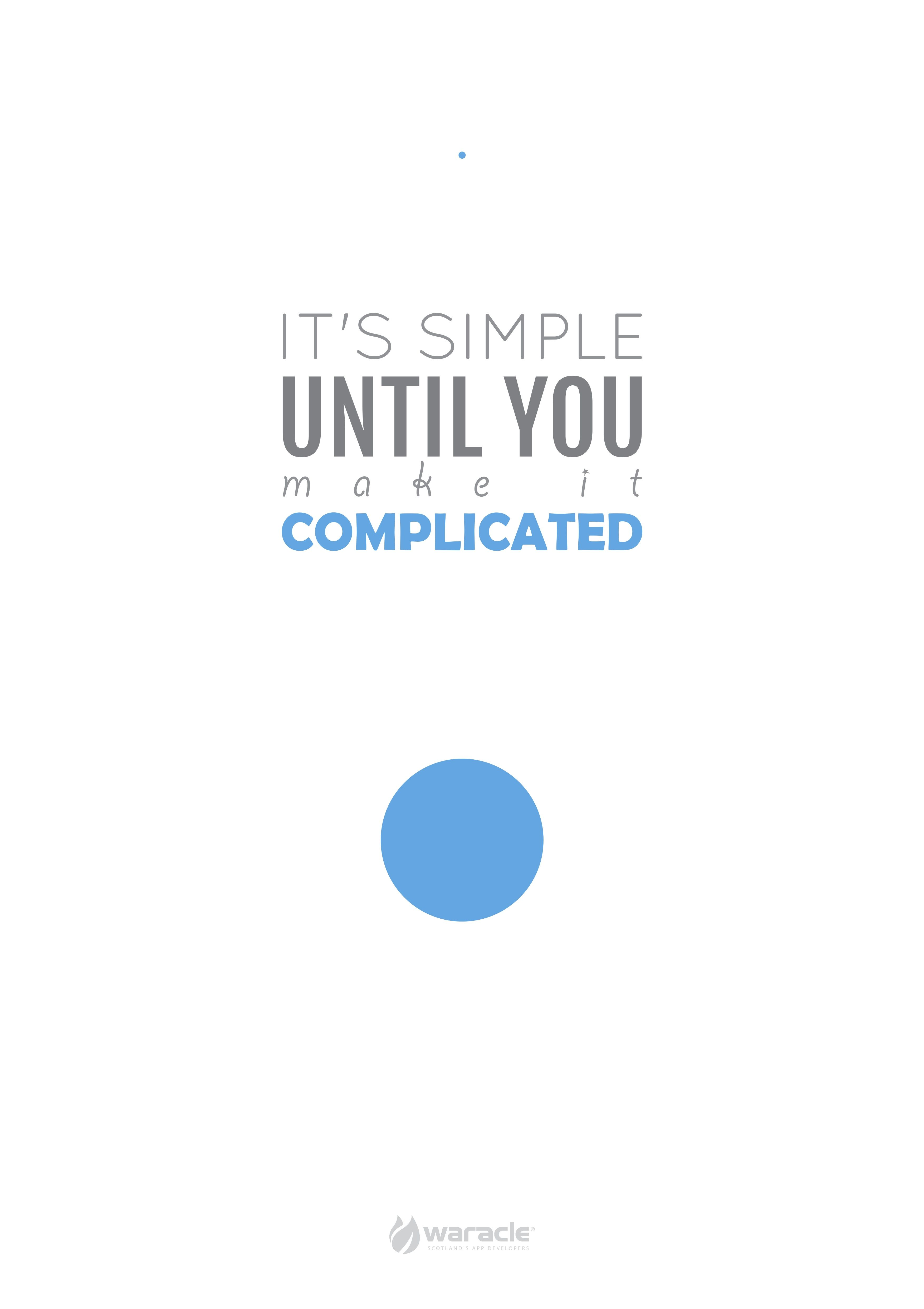 It S Simple Until You Make It Complicated Mobile Apps