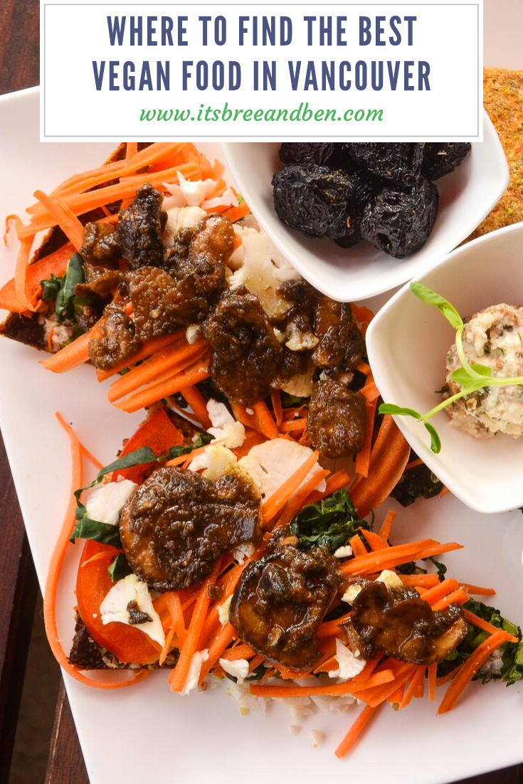 Where To Find The Best Vegan Food In Vancouver Vegan Restaurants Vegan Recipes Food