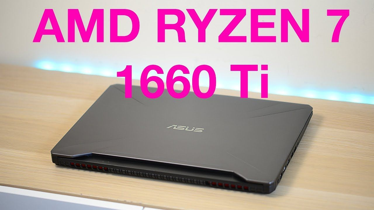 How Fast Is A Amd Ryzen 7 Gtx 1660 Ti For Gaming Asus Tuf Gaming Fx Asus Amd Nvidia