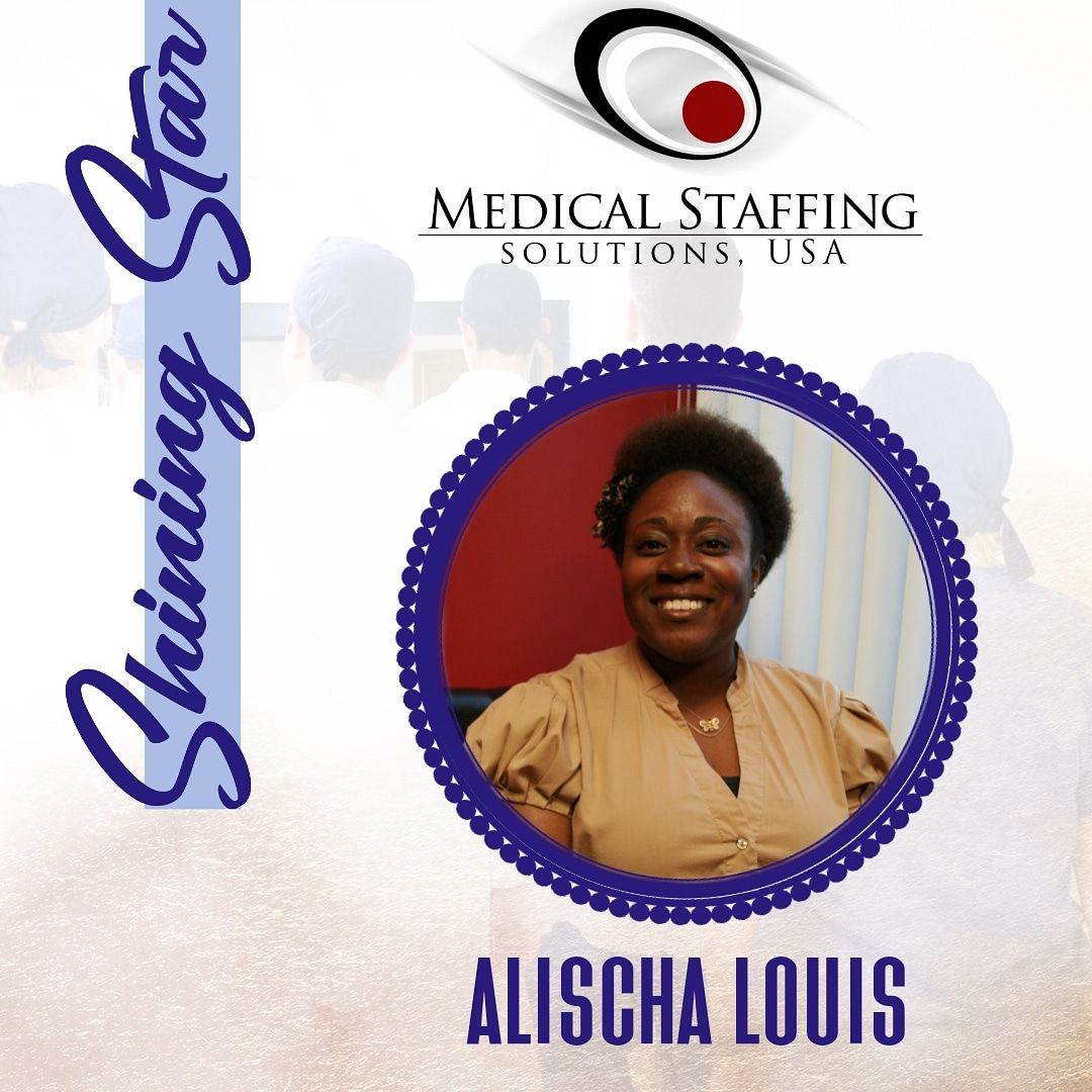 This Week S Shining Star Post Goes To Ms Alischa Louis Our Talent Support Services Specialist Here At Medical Staffing Sol Support Services Medical Solutions