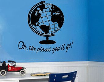 Oh the places you'll go Quote with Globe of the World Map Vinyl Wall Decal Sticker