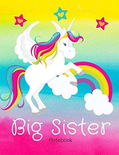 Big Sister Notebook: Unicorn And Rainbows Draw And Write ...