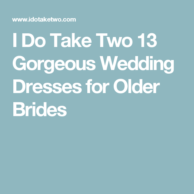 13 Gorgeous Dresses For Older Brides [2019 Edition