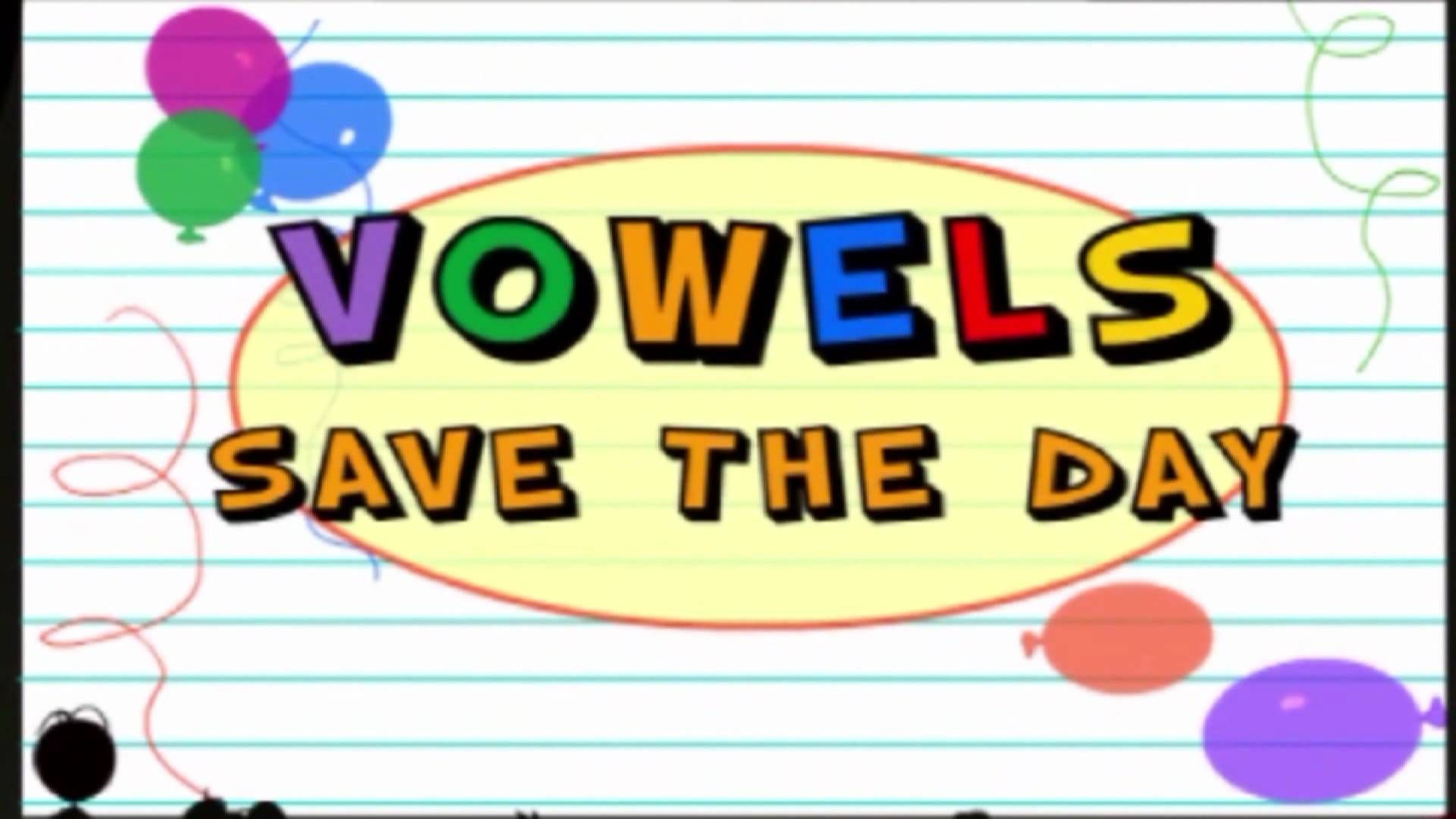 Vowels Save The Day Eat You Tube Video For First Grade