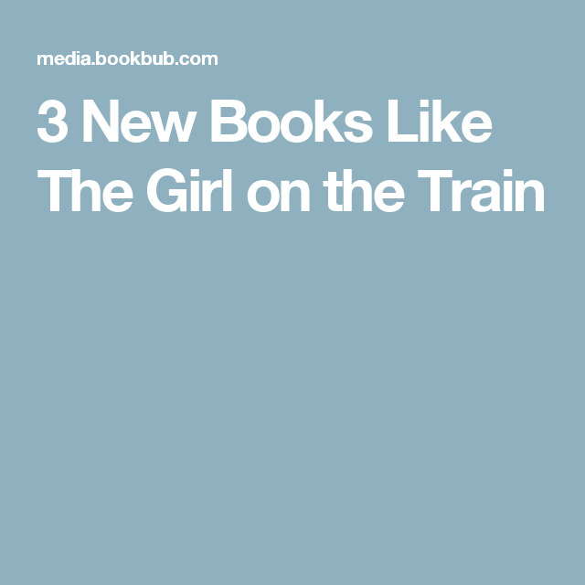 3 New Books Like The Girl on the Train