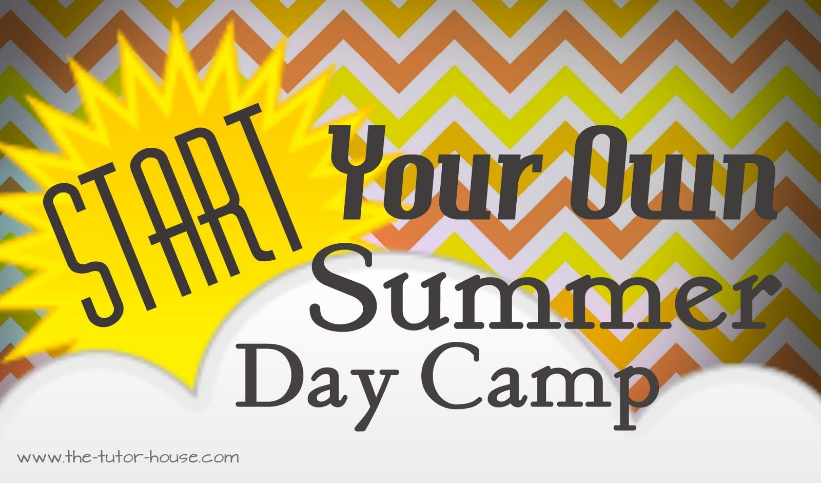 The Tutor House: Start Your Own Summer Day Camp