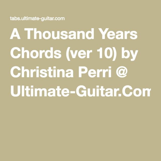 A Thousand Years Chords (ver 10) by Christina Perri @ Ultimate ...