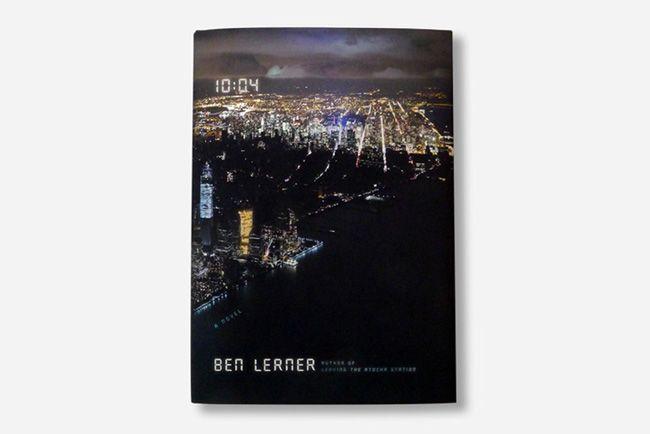 BEN LERNER'S '10:04' - thelast-magazine.com