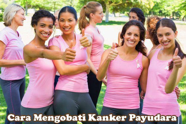 Cara Mengobati Kanker Payudara | Cancer Treatment | Kanker ...