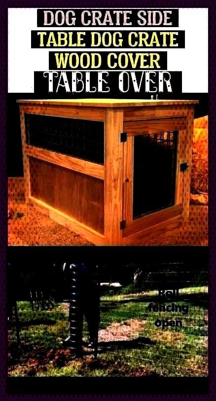 Table Dog Crate Wood Cover Table Over   dog cra...  Thoughts  The usage of a dog kennel has long be