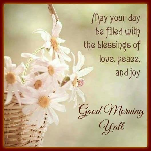 May Your Day Be Filled With The Blessings Of Love Peace And Joy